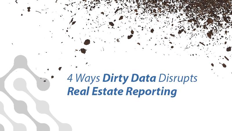 4 ways dirty data disrupt real estate reporting